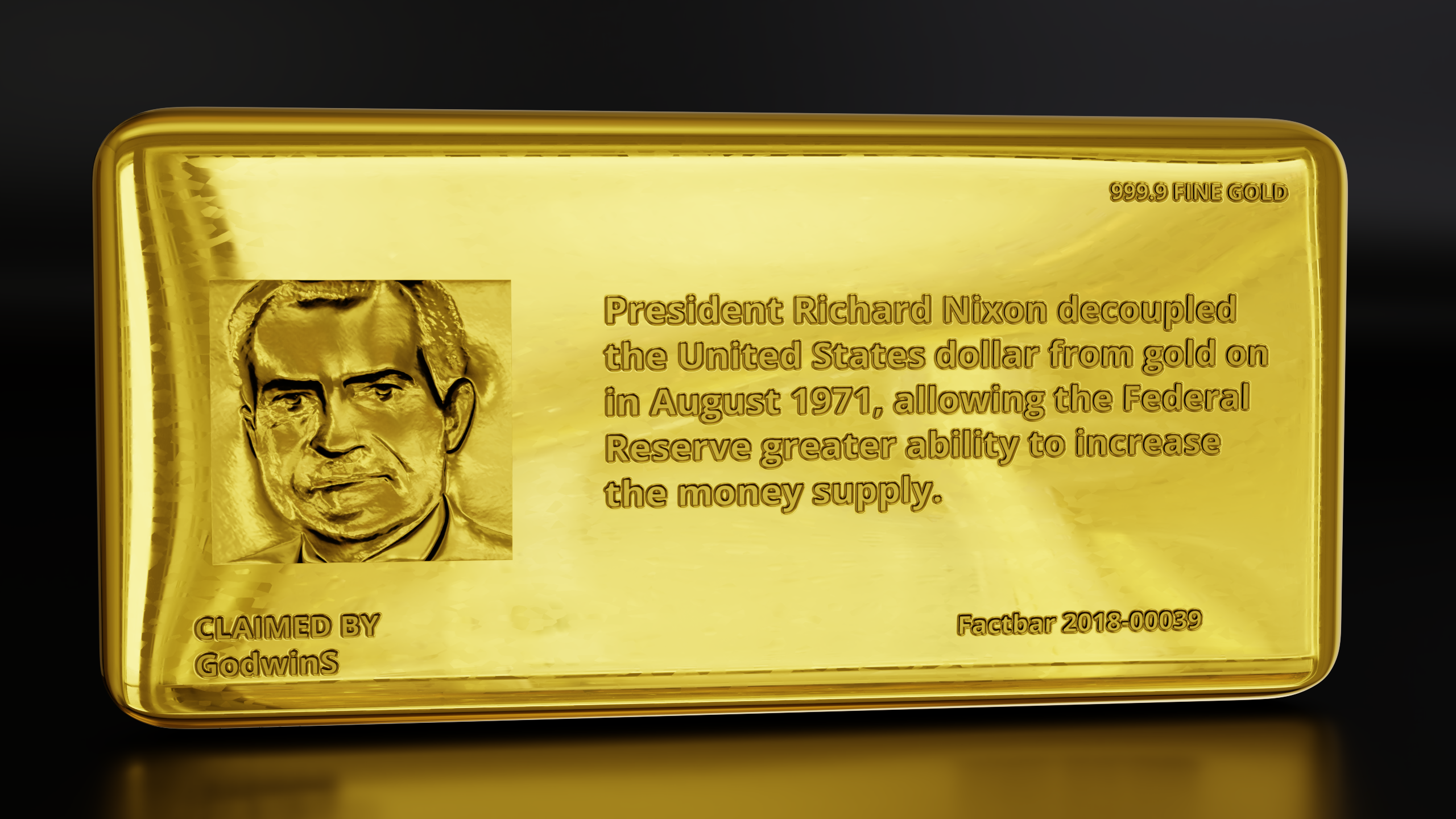 President Richard Nixon decoupled the United States dollar from gold on in August 1971, allowing the Federal Reserve greater ability to increase the money supply. Factbar 39 minted June 10, 2018 11:04am | 10 claims claimed by GodwinS 1.3301 ETH ...